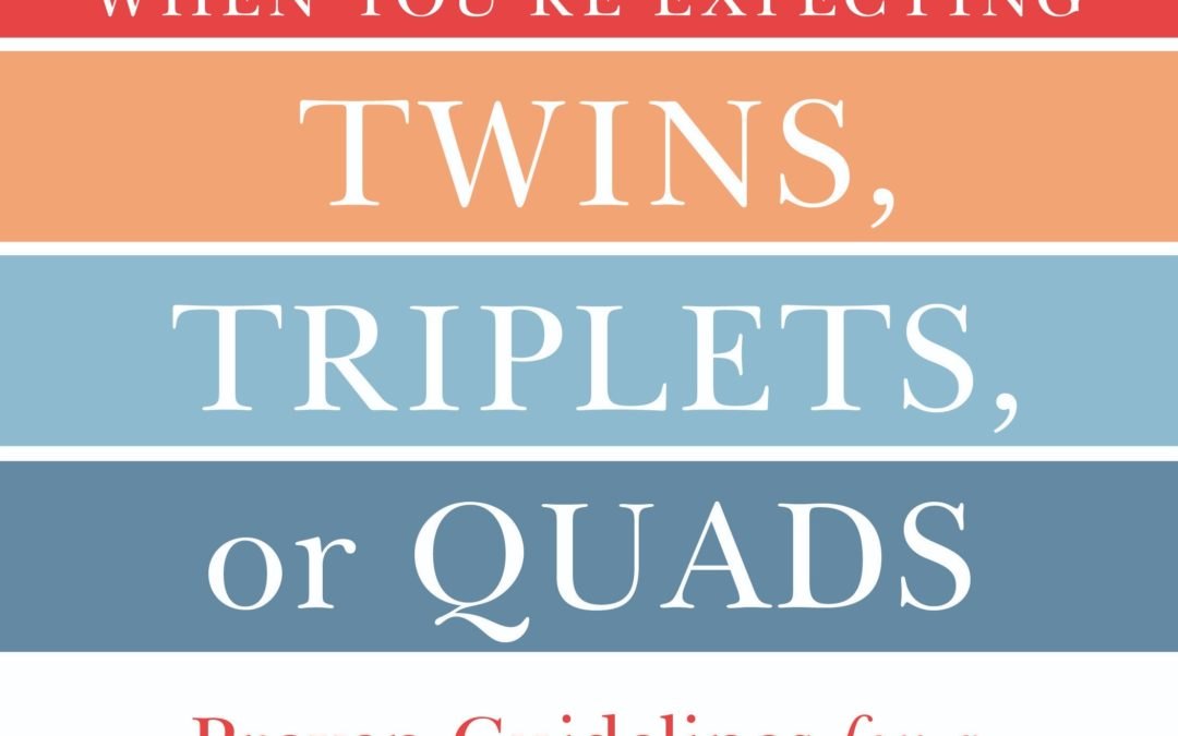 WHEN YOU'RE EXPECTING TWINS, TRIPLETS OR QUADS