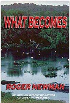What Becomes – A Dr. Declan Murphy Mystery